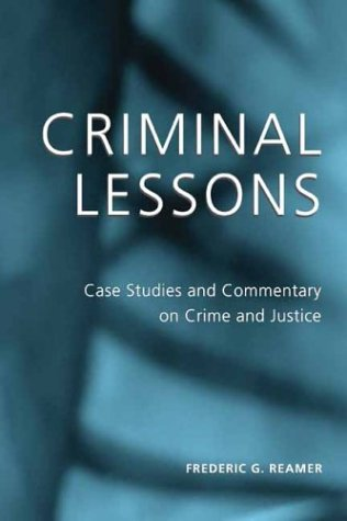 Criminal Lessons Case Studies and Commentary on Crime and Justice  2003 9780231129312 Front Cover