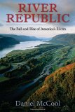 River Republic The Fall and Rise of America's Rivers N/A edition cover