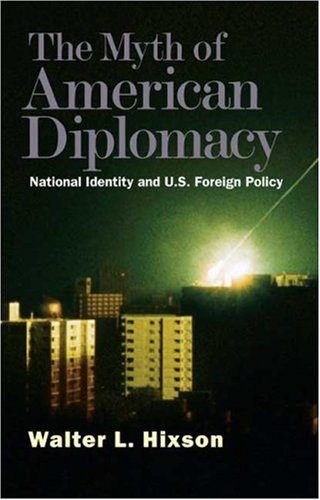 Myth of American Diplomacy National Identity and U. S. Foreign Policy  2009 edition cover
