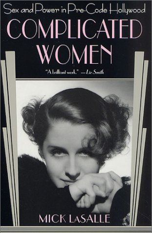 Complicated Women Sex and Power in Pre-Code Hollywood  2002 (Revised) edition cover