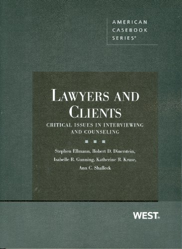 Lawyers and Clients Critical Issues in Interviewing and Counseling  2009 edition cover