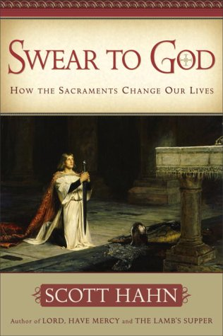 Swear to God The Promise and Power of the Sacraments  2003 edition cover