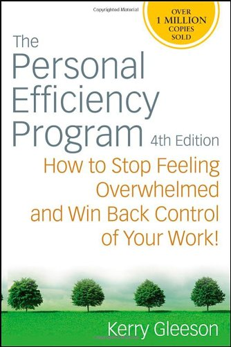 Personal Efficiency Program How to Stop Feeling Overwhelmed and Win Back Control of Your Work! 4th 2009 edition cover