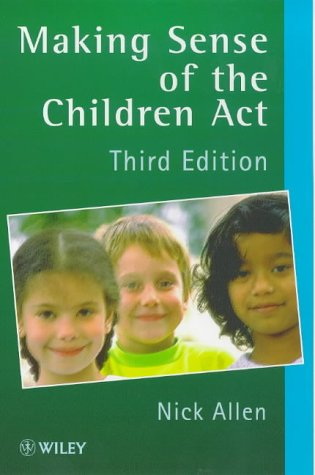 Making Sense of the Children's Act A Guide for the Social and Welfare Services 3rd 1998 9780471978312 Front Cover