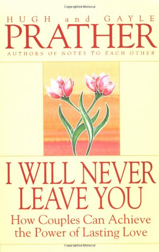 I Will Never Leave You How Couples Can Achieve the Power of Lasting Love N/A 9780553375312 Front Cover