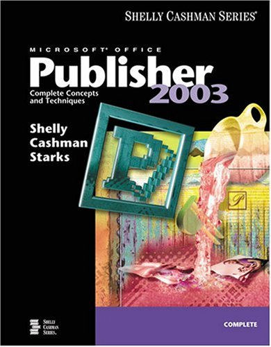 Microsoft Office Publisher 2003 Complete Concepts and Techniques  2004 9780619200312 Front Cover