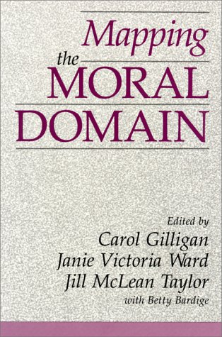Mapping the Moral Domain A Contribution of Women's Thinking to Psychological Theory and Education  1988 edition cover