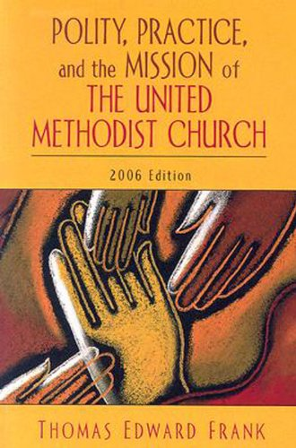 Polity, Practice, and the Mission of the United Methodist Church 2006   2006 edition cover