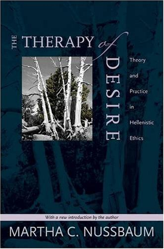 Therapy of Desire Theory and Practice in Hellenistic Ethics  2009 (Revised) edition cover