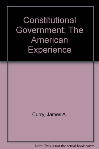 Constitutional Government The American Experience 6th 2006 (Revised) 9780757526312 Front Cover
