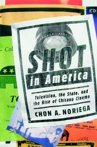 Shot in America Television, the State, and the Rise of Chicano Cinema  2000 edition cover