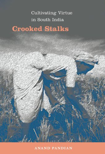 Crooked Stalks Cultivating Virtue in South India  2009 edition cover