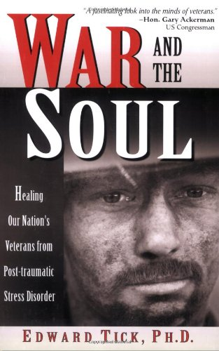 War and the Soul Healing Our Nation's Veterans from Post-Traumatic Stress Disorder  2005 edition cover