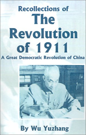Recollections of the Revolution Of 1911 : A Great Democratic Revolution of China N/A edition cover
