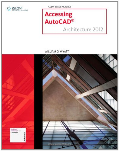 Accessing AUTOCAD Architecture 2012   2012 edition cover