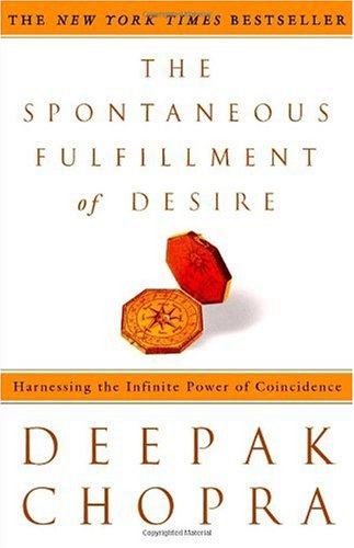 Spontaneous Fulfillment of Desire Harnessing the Infinite Power of Coincidence N/A 9781400054312 Front Cover