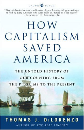 How Capitalism Saved America The Untold History of Our Country, from the Pilgrims to the Present N/A edition cover