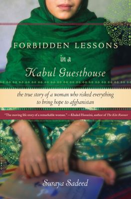 Forbidden Lessons in a Kabul Guesthouse The True Story of a Woman Who Risked Everything to Bring Hope to Afghanistan  2011 edition cover