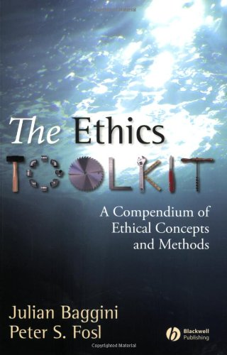 Ethics Toolkit A Compendium of Ethical Concepts and Methods  2007 edition cover