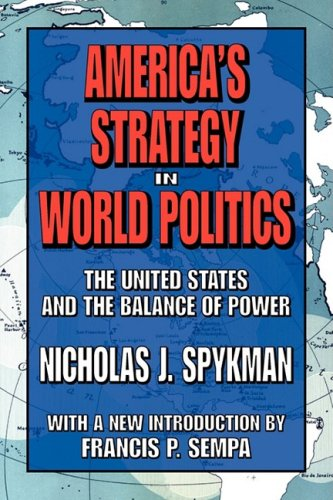 America's Strategy in World Politics The United States and the Balance of Power  2007 9781412806312 Front Cover