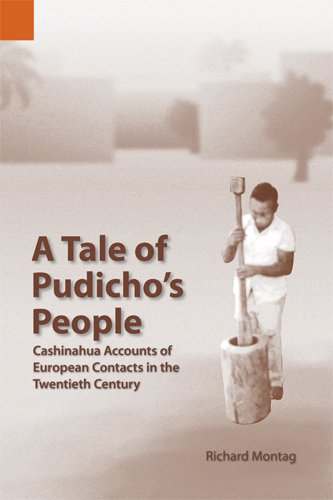 Tale of Pudicho's People Cashinahua Accounts of European Contacts in the Twentieth Century  2002 9781556711312 Front Cover