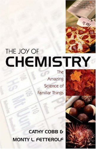 Joy of Chemistry The Amazing Science of Familiar Things  2005 edition cover