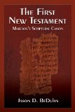 First New Testament Marcion's Scriptural Canon  2013 edition cover