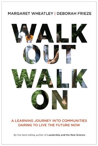 Walk Out Walk On A Learning Journey into Communities Daring to Live the Future Now  2011 edition cover