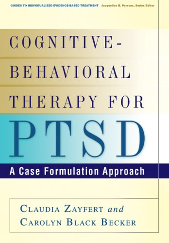 Cognitive-Behavioral Therapy for PTSD A Case Formulation Approach  2007 9781606230312 Front Cover
