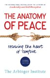 Anatomy of Peace Resolving the Heart of Conflict 2nd 2015 9781626564312 Front Cover