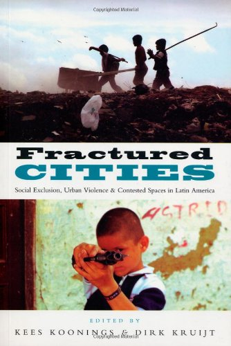 Fractured Cities Social Exclusion, Urban Violence and Contested Spaces in Latin America  2006 edition cover