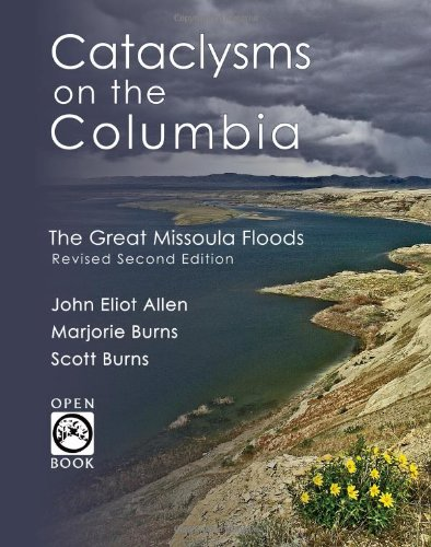 Cataclysms on the Columbia The Great Missoula Floods 2nd 2009 (Revised) edition cover