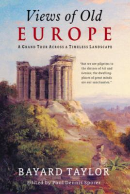 Views of Old Europe A Grand Tour Across a Timeless Landscape  2005 9781932490312 Front Cover
