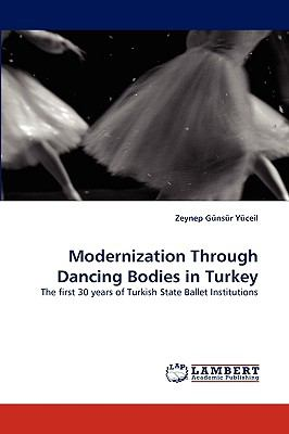 Modernization Through Dancing Bodies in Turkey N/A 9783838349312 Front Cover