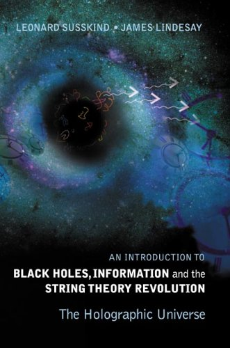 Introduction to Black Holes, Information and the String Theory Revolution The Holographic Universe  2004 edition cover