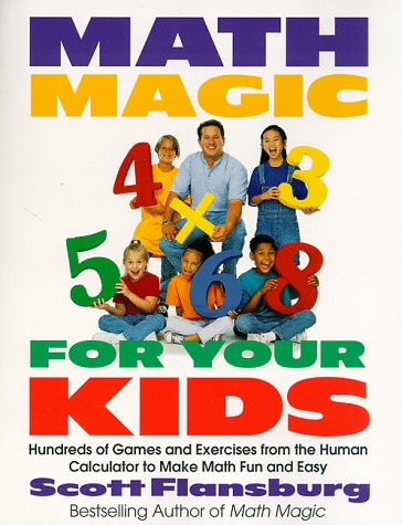 Math Magic for Your Kids Hundreds of Games and Exercises from the Human Calculator to Make Math Fun and Easy Annual  9780060977313 Front Cover