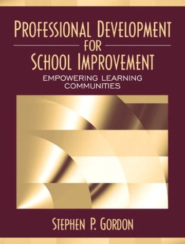 Professional Development for School Improvement Empowering Learning Communities  2004 9780205268313 Front Cover