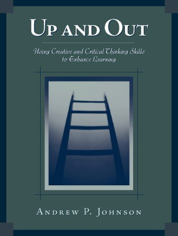 Up and Out Using Critical and Creative Thinking Skills to Enhance Learning  2000 edition cover