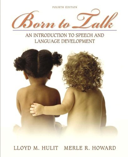 Born to Talk An Introduction to Speech and Language Development 4th 2006 (Revised) edition cover