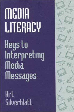 Media Literacy Keys to Interpreting Media Messages  1995 9780275948313 Front Cover