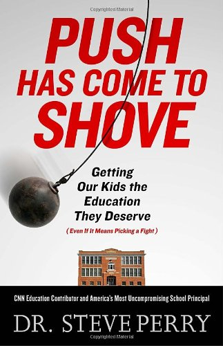 Push Has Come to Shove Getting Our Kids the Education They Deserve - Even If It Means Picking a Fight  2011 edition cover