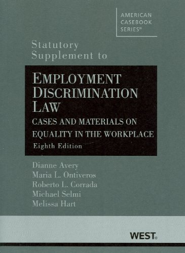 Employment Discrimination Law, Cases and Materials on Equality in the Workplace, 8th, Statutory Supplement  8th 2010 (Revised) edition cover