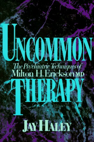 Uncommon Therapy The Psychiatric Techniques of Milton H. Erickson MD  1993 (Reprint) edition cover