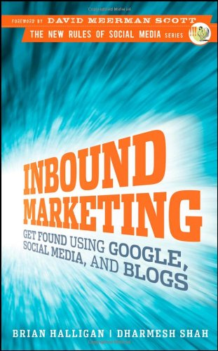 Inbound Marketing Get Found Using Google, Social Media, and Blogs  2010 edition cover