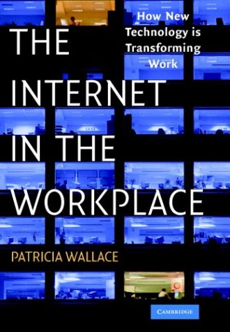 Internet in the Workplace How New Technology Is Transforming Work  2004 9780521809313 Front Cover