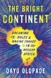 Bright Continent Breaking Rules and Making Change in Modern Africa  2014 edition cover