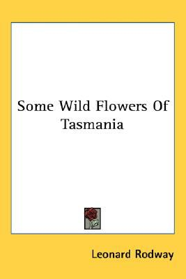 Some Wild Flowers of Tasmani N/A 9780548486313 Front Cover