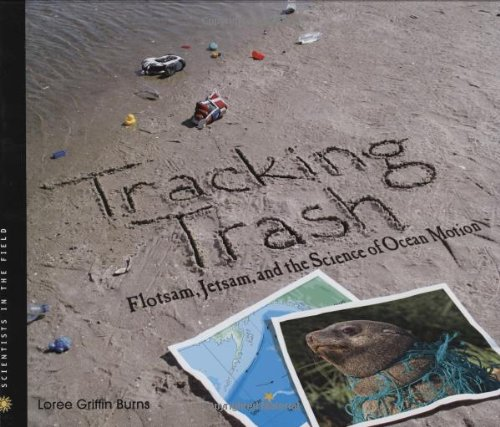 Tracking Trash Flotsam, Jetsam, and the Science of Ocean Motion  2007 edition cover