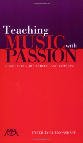 Teaching Music with Passion Conducting, Rehearsing, and Inspiring  2002 edition cover