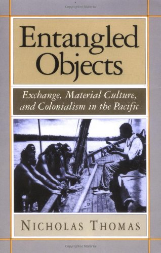Entangled Objects Exchange, Material Culture, and Colonialism in the Pacific  1991 9780674257313 Front Cover